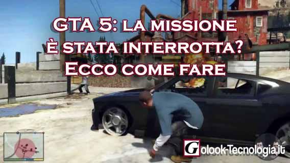 gta 5 la missione è stata interrotta