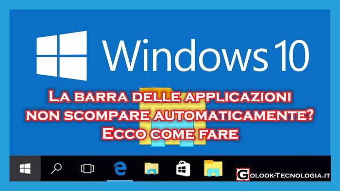 windows 10 la barra delle applicazioni non scompare