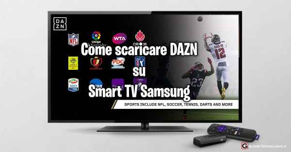come scaricare dazn su smart tv samsung